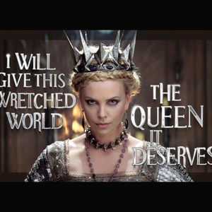 Be your own wicked queen